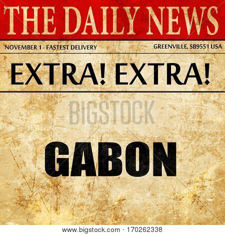 Greetings from gabon, newspaper article text