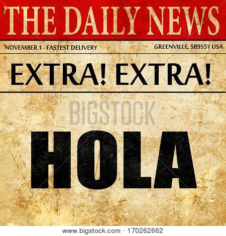 hola, newspaper article text