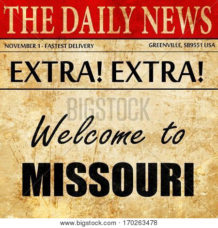Welcome to missouri, newspaper article text
