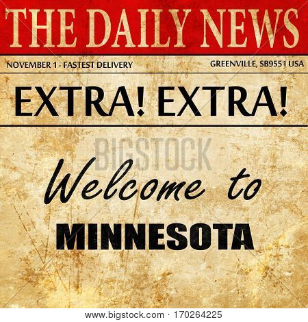 Welcome to minnesota, newspaper article text