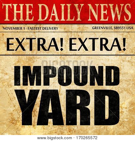 impound yard, newspaper article text