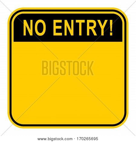 Use it in all your designs. Empty safety sign board with word No Entry Sticker square-shaped painted in black and yellow colors. Quick and easy recolorable graphic element in vector illustration