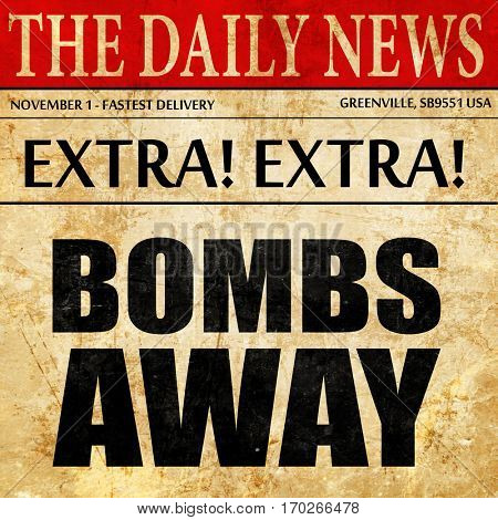 bombs away, newspaper article text