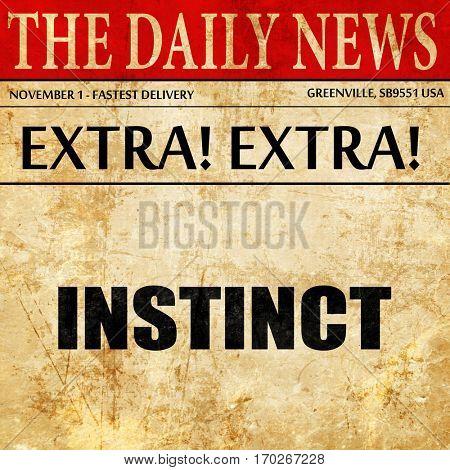 instinct, newspaper article text