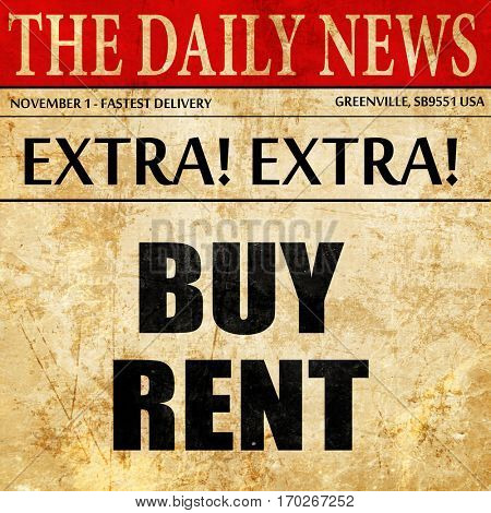 buy rent, newspaper article text