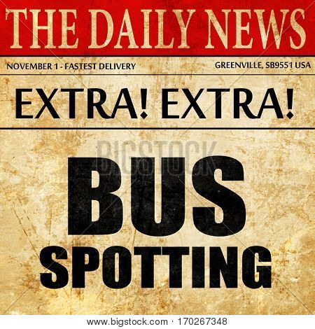 bus spotting, newspaper article text