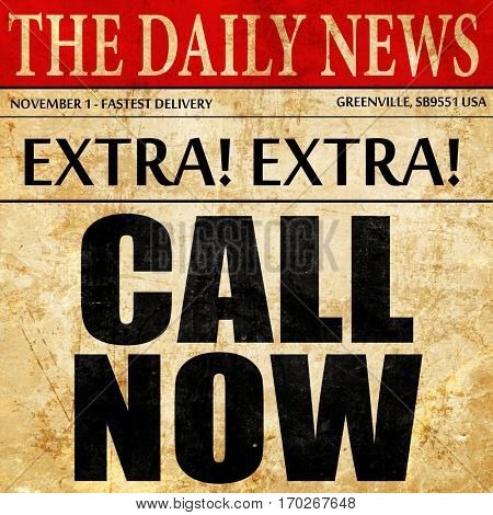 call now, newspaper article text