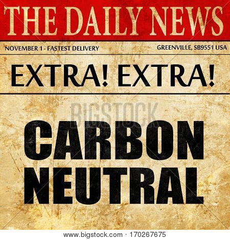 carbon neutral, newspaper article text