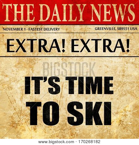it's time to ski, newspaper article text