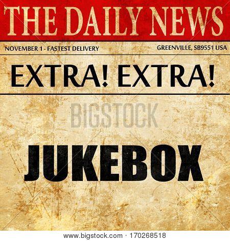 jukebox, newspaper article text