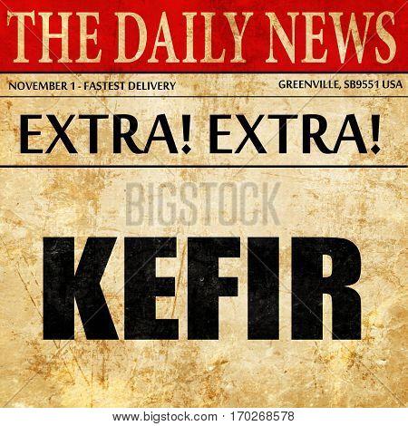 kefir, newspaper article text