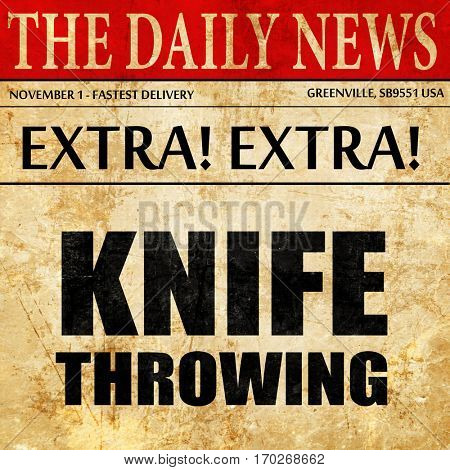 knife throwing, newspaper article text