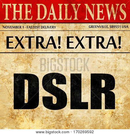 dslr, newspaper article text