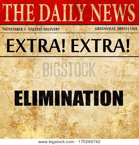 elimination, newspaper article text