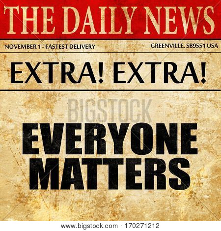 everyone matters, newspaper article text