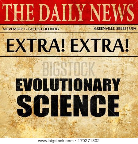 evolutionary science, newspaper article text