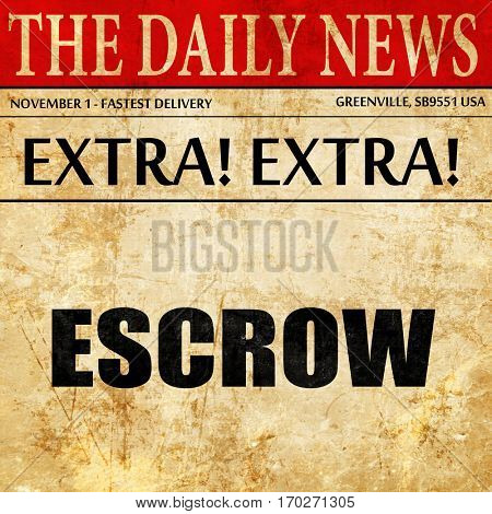 escrow, newspaper article text