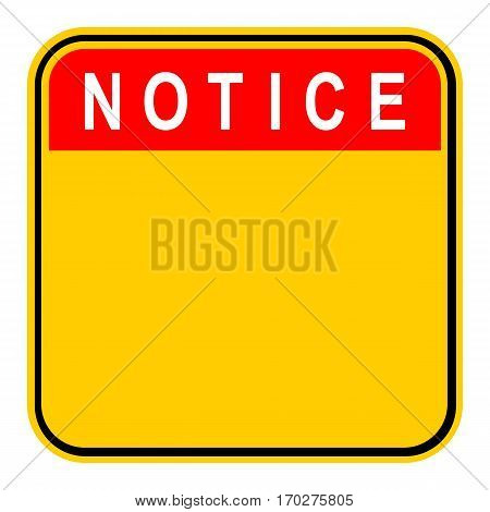 Use it in all your designs. Empty safety sign board with word Notice. Sticker square-shaped painted in black, yellow, white and red colors. Quick and easy recolorable graphic in vector illustration