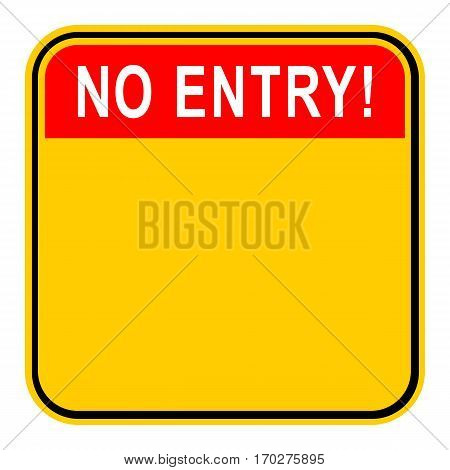 Use it in all your designs. Empty safety sign board with word No Entry Sticker square-shaped painted in black, yellow, white and red colors. Quick and easy recolorable graphic in vector illustration