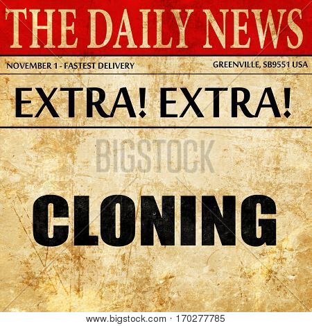 cloning, newspaper article text