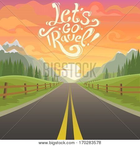 highway drive with beautiful sunrise landscape. Lettering Let's go travel, drive. highway drive adventure travel Summer driving Travel road car view. mountains horizon. holiday vector drive. mountains