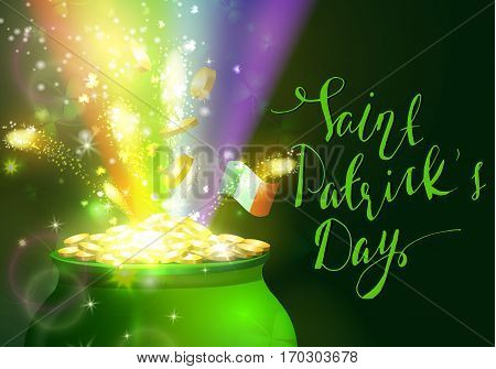 St. Patrick s Day symbol green pot full of gold coins and fireworks rainbow and ribbon with handwritten lettering Vector illustration