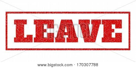 Red rubber seal stamp with Leave text. Vector message inside rectangular frame. Grunge design and scratched texture for watermark labels. Scratched sticker.