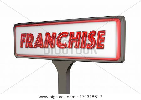 Franchise Sign Store Restaurant New Business 3d Illustration