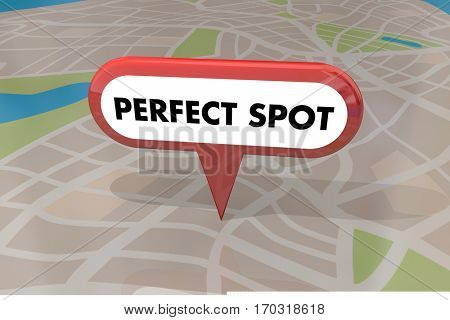 Perfect Spot Best Location Map Pin Words 3d Illustration