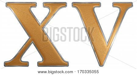 Roman Numeral Xv, Quindecim, 15, Fifteen, Isolated On White Background, 3D Render