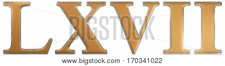 Roman Numeral Lxvii, Septem Et Sexaginta, 67, Sixty Seven, Isolated On White Background, 3D Render