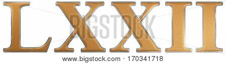 Roman Numeral Lxxii, Duo Et Septuaginta, 72, Seventy Two, Isolated On White Background, 3D Render