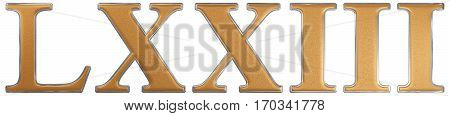 Roman Numeral Lxxiii, Tres Et Septuaginta, 73, Seventy Three, Isolated On White Background, 3D Rende