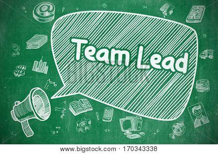 Team Lead on Speech Bubble. Cartoon Illustration of Shrieking Loudspeaker. Advertising Concept. Business Concept. Bullhorn with Inscription Team Lead. Cartoon Illustration on Green Chalkboard.