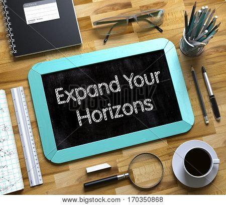 Expand Your Horizons - Text on Small Chalkboard.Expand Your Horizons Handwritten on Small Chalkboard. 3d Rendering.