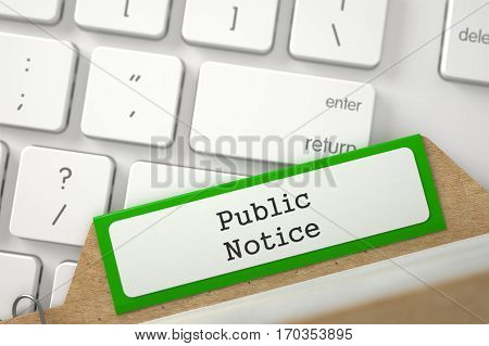 Green Folder Register with Public Notice Concept on Background of White Modern Computer Keyboard. Closeup View. Blurred Image. 3D Rendering.