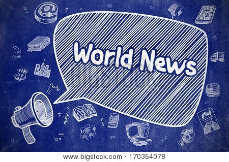World News on Speech Bubble. Cartoon Illustration of Shouting Loudspeaker. Advertising Concept. Speech Bubble with Wording World News Doodle. Illustration on Blue Chalkboard. Advertising Concept.