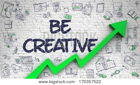 Be Creative Drawn on White Brickwall. Illustration with Hand Drawn Icons. Brick Wall with Be Creative Inscription and Green Arrow. Improvement Concept.