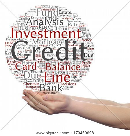 Concept or conceptual credit card line investment balance circle word cloud in hands isolated on background metaphor to money analysis, business fund balance, estate, mortgage, safe refinance solution