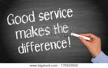 Good service makes the difference - chalkboard with text