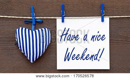 Have a nice Weekend - heart with note paper and text