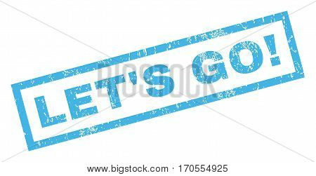 Let S Go exclamation text rubber seal stamp watermark. Tag inside rectangular shape with grunge design and scratched texture. Inclined vector blue ink sign on a white background.