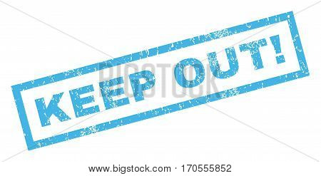 Keep Out exclamation text rubber seal stamp watermark. Tag inside rectangular shape with grunge design and unclean texture. Inclined vector blue ink emblem on a white background.