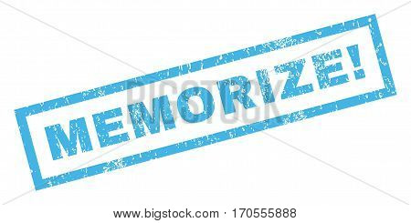 Memorize exclamation text rubber seal stamp watermark. Tag inside rectangular banner with grunge design and dirty texture. Inclined vector blue ink sign on a white background.