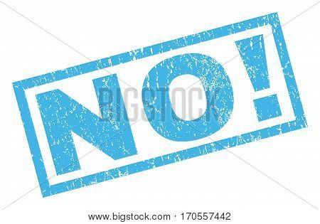No exclamation text rubber seal stamp watermark. Tag inside rectangular shape with grunge design and dust texture. Inclined vector blue ink sticker on a white background.