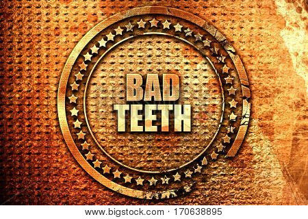 bad teeth, 3D rendering, text on metal