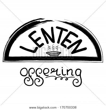 Handwritten word Lenten offering. Start of fasting The symbol of the Christian religion. Vector design. Hand illustration.