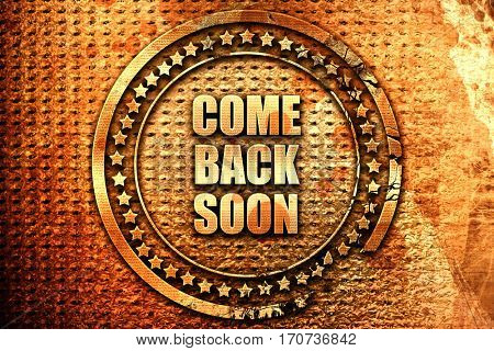 come back soon, 3D rendering, text on metal