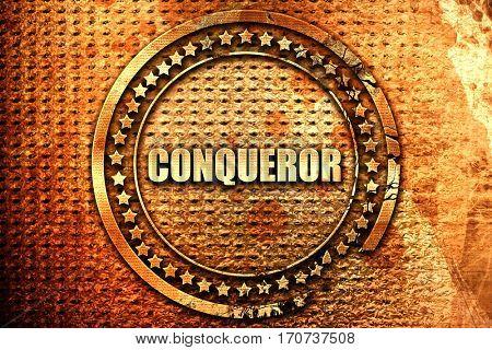 conqueror, 3D rendering, text on metal