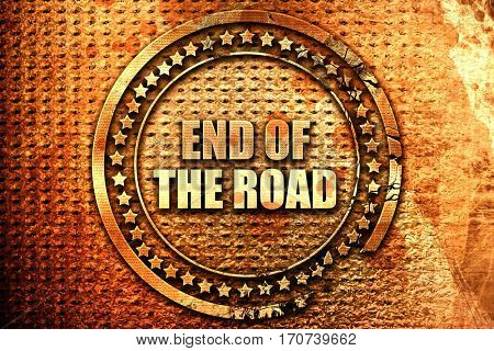 end of the road, 3D rendering, text on metal